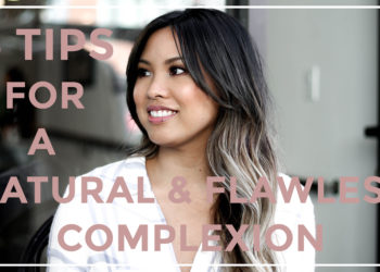 5 Tips For a Natural But Flawless Complexion For Everyday